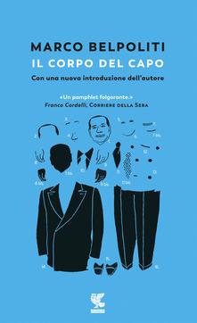 Marco Belpoliti: Il corpo del capo