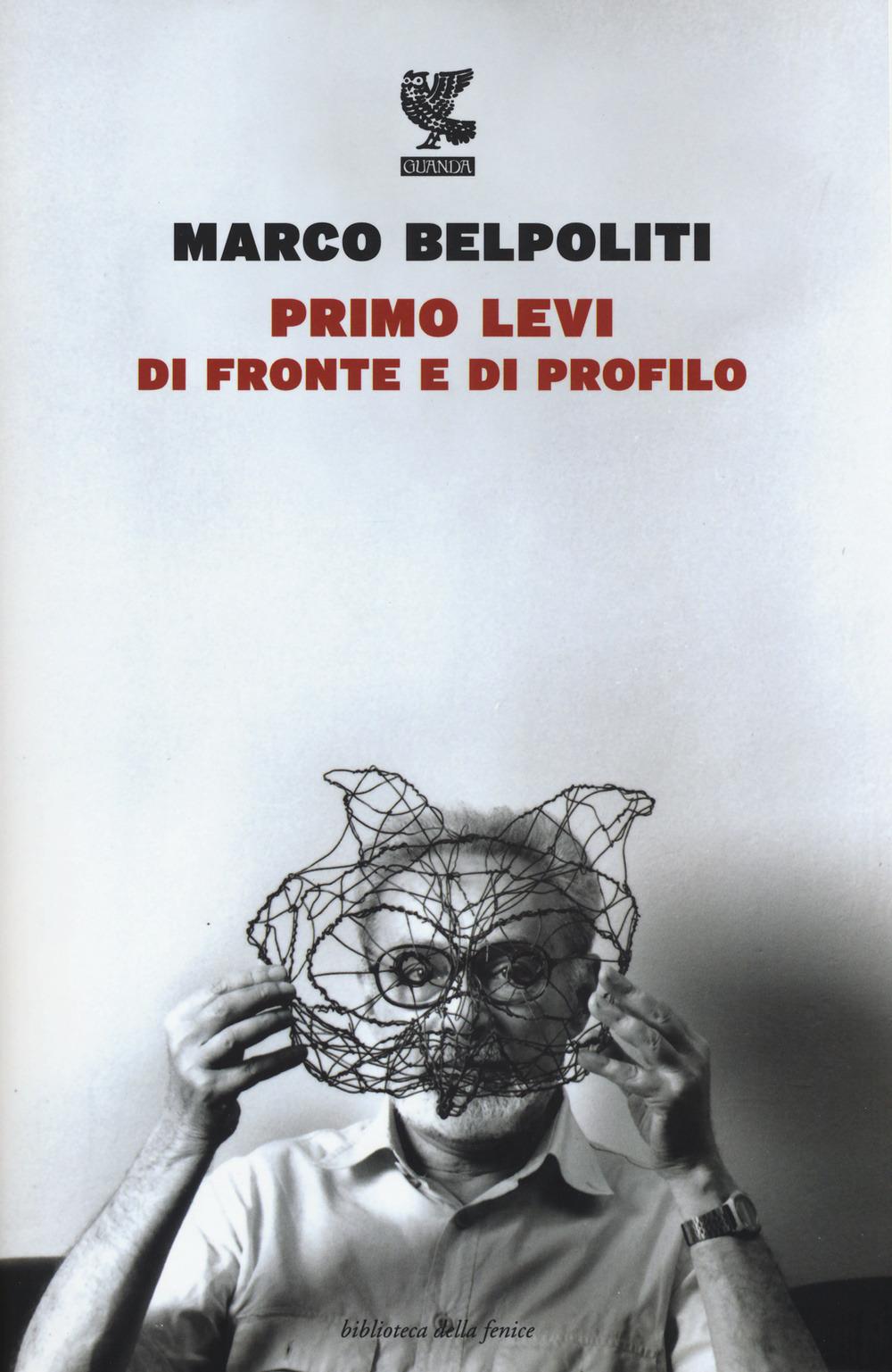 Marco Belpoliti: Primo Levi di fronte e di profilo