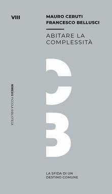 Mauro Ceruti: Abitare la complessità