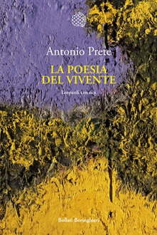 Antonio Prete: La poesia del vivente