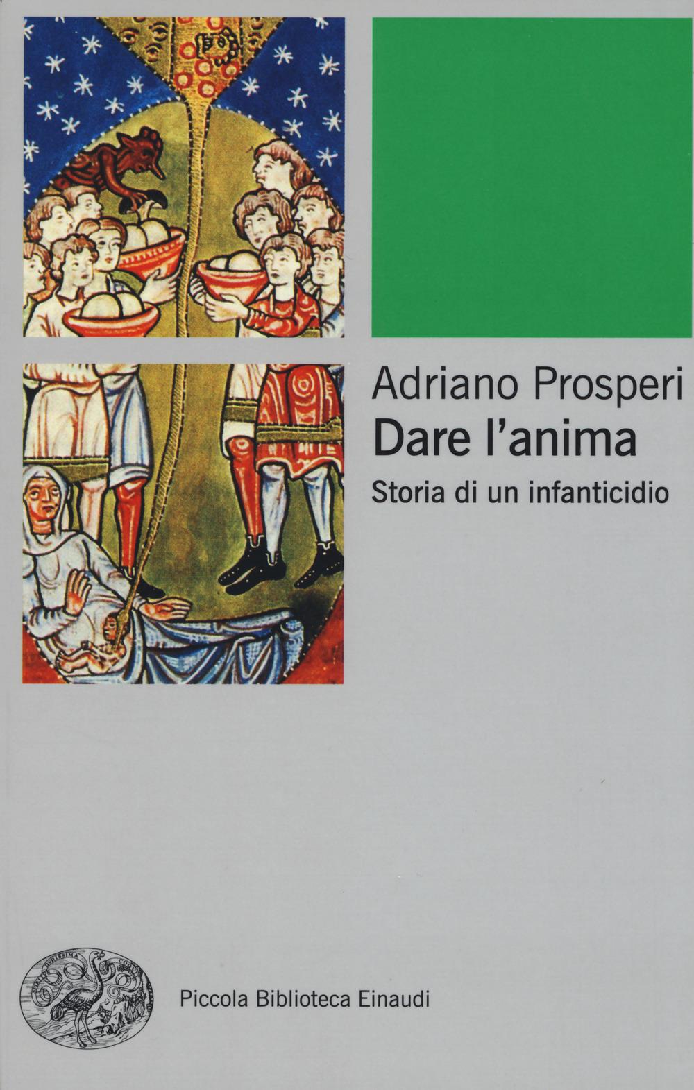 Adriano Prosperi: Dare l'anima