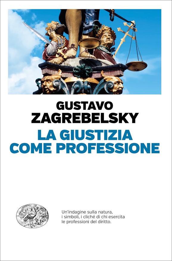 Gustavo Zagrebelsky: La giustizia come professione