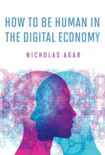 Nicholas Agar: How to Be Human in the Digital Economy