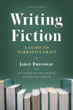 Janet Burroway, with Elizabeth Stuckey-French, and Ned Stuckey-French: Writing Fiction