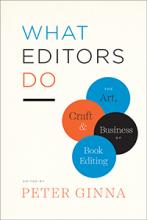 Edited by Peter Ginna: What Editors Do