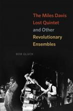 Bob Gluck: The Miles Davis Lost Quintet and Other Revolutionary Ensembles