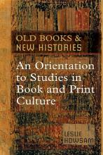 Leslie Howsam: Old Books and New Histories
