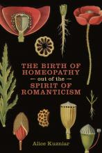Alice A. Kuzniar: The Birth of Homeopathy out of the Spirit of Romanticism