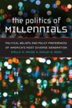 Stella M. Rouse and Ashley D. Ross: The Politics of Millennials