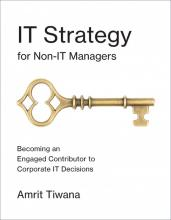 Amrit Tiwana: IT Strategy for Non-IT Managers