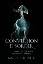 Jamieson Webster: Conversion Disorder