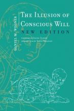 Daniel M. Wegner: The Illusion of Conscious Will