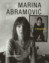 James Westcott: When Marina Abramovic Dies