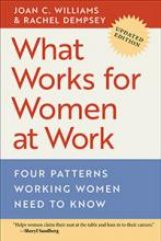 Joan C. Williams and Rachel Dempsey: What Works for Women at Work