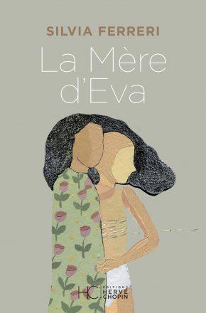 Silvia Ferreri: La mère d'Eva