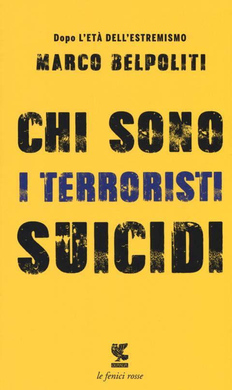 Marco Belpoliti: Chi sono i terroristi suicidi