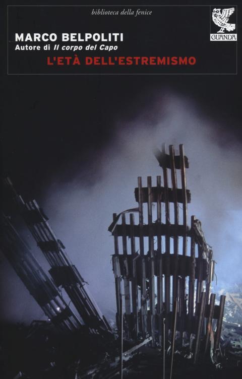 Marco Belpoliti: L'età dell'estremismo