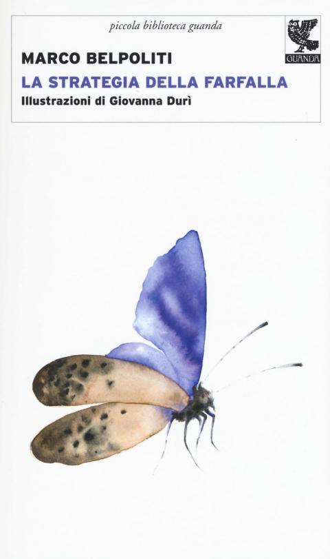Marco Belpoliti: La strategia della farfalla