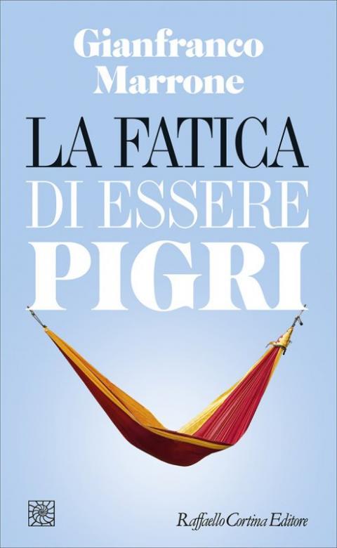 Gianfranco Marrone, La fatica di essere pigri