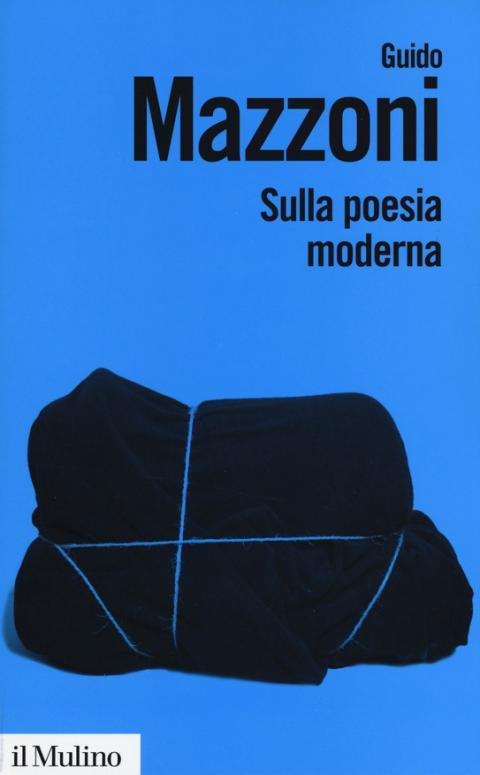 Guido Mazzoni: Sulla poesia moderna