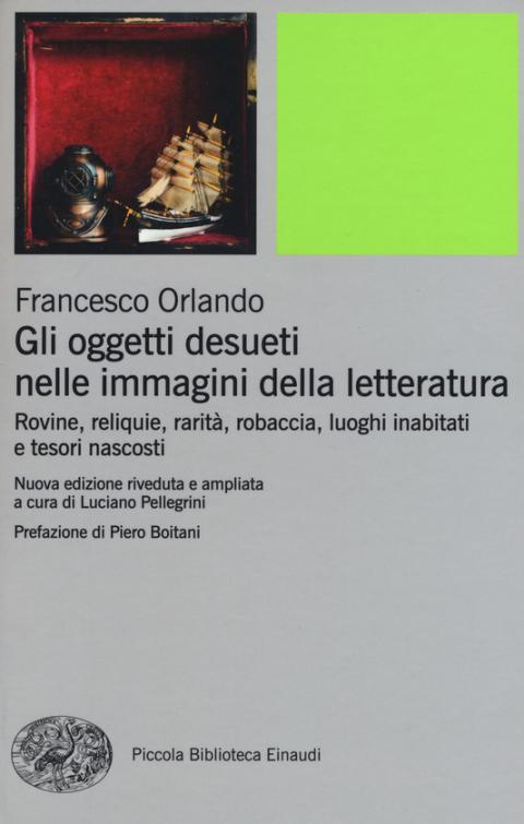 Francesco Orlando: Gli oggetti desueti