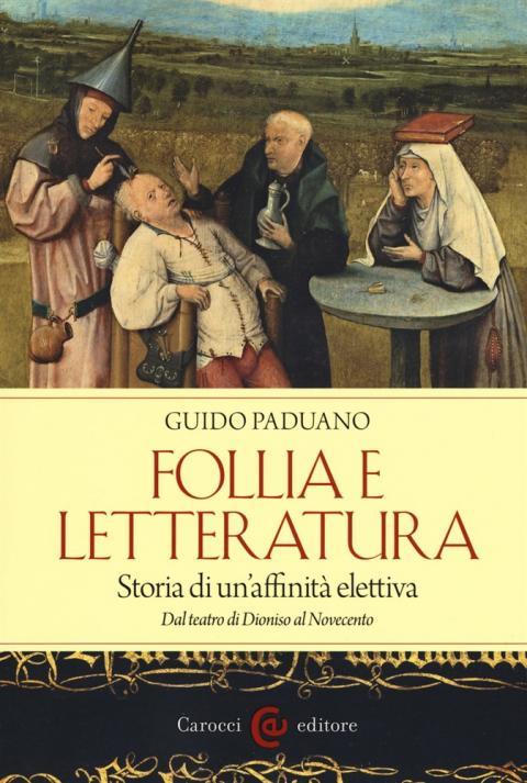 Guido Paduano: Follia e letteratura