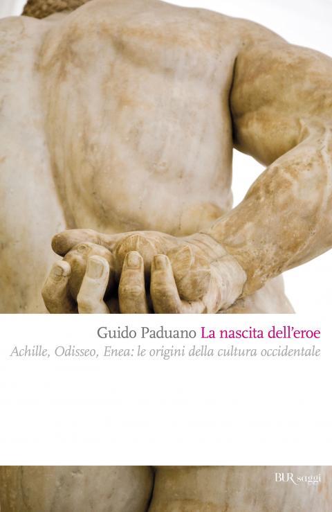 Guido Paduano: La nascita dell'eroe