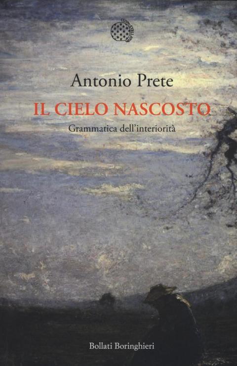 Antonio Prete: Il cielo nascosto