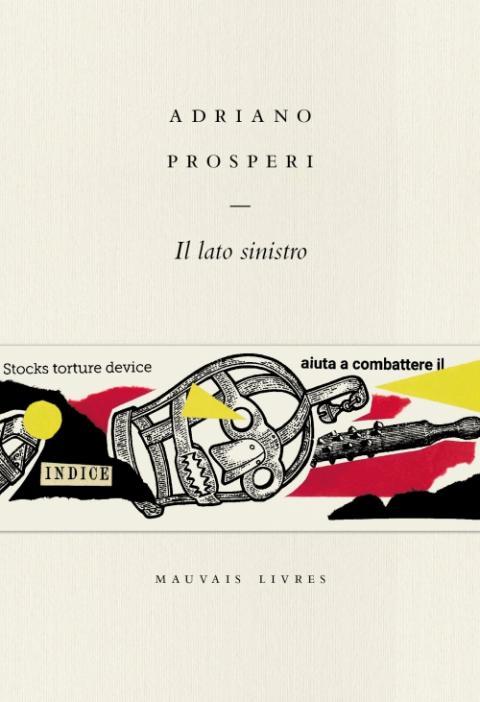 Adriano Prosperi: Il lato sinistro