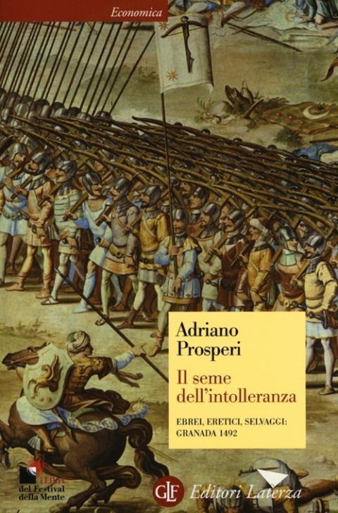 Adriano Prosperi: Il seme dell'intolleranza