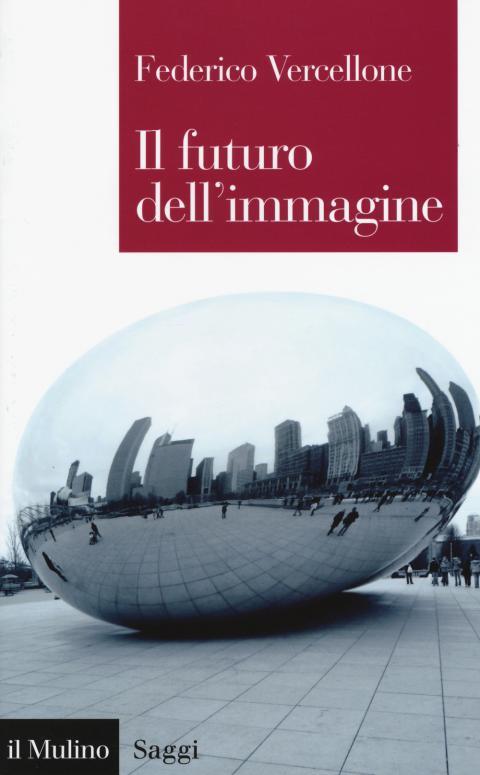 Federico Vercellone: Il futuro dell'immagine