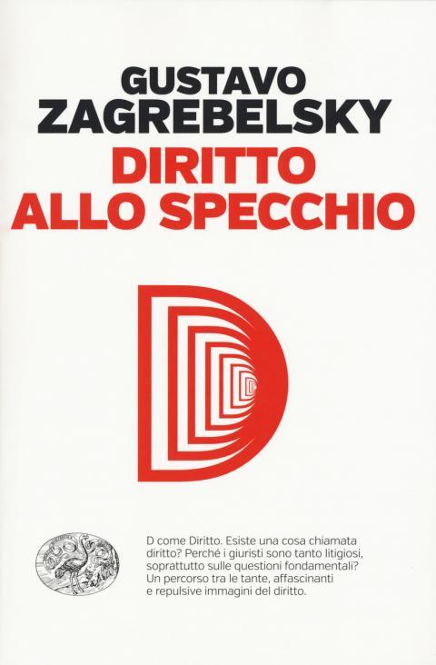 Gustavo Zagrebelsky: Diritto allo specchio