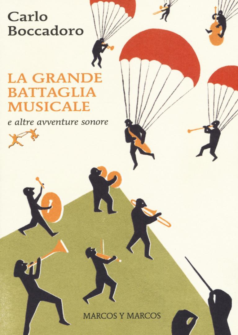 Carlo Boccadoro: La grande battaglia musicale