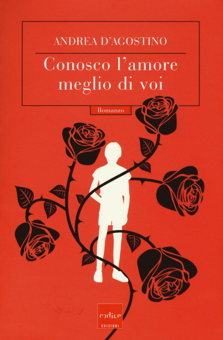Andrea D'Agostino: Conosco l'amore meglio di voi