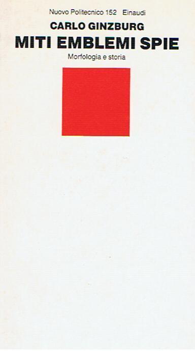 Carlo Ginzburg: Miti emblemi e spie