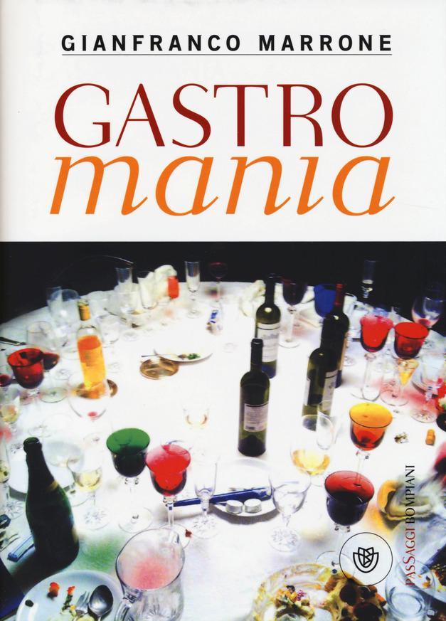 Gianfranco Marrone: Gastromania