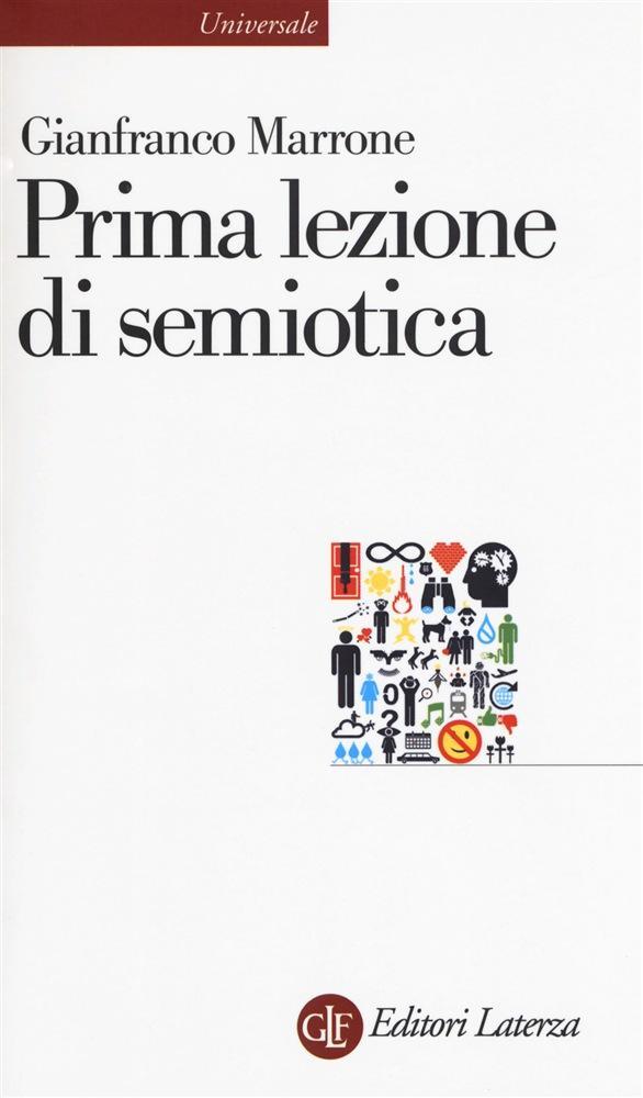 Gianfranco Marrone: Prima lezione di semiotica