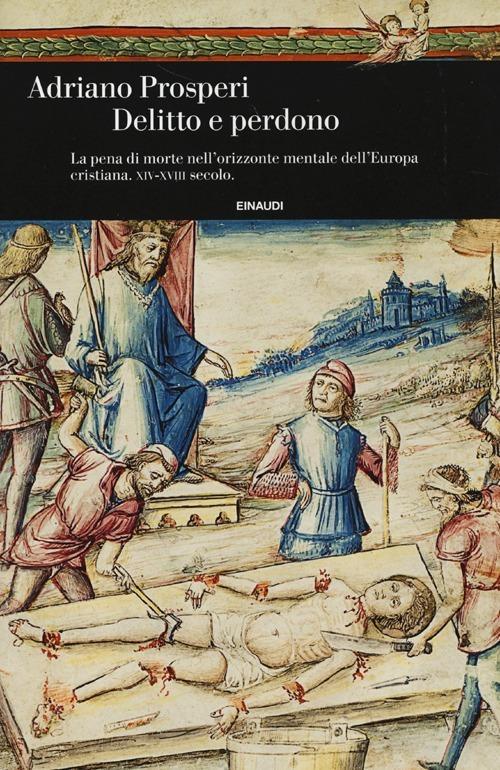 Adriano Prosperi: Delitto e perdono