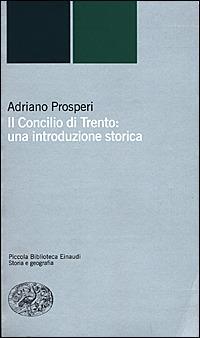 Adriano Prosperi: Il concilio di Trento