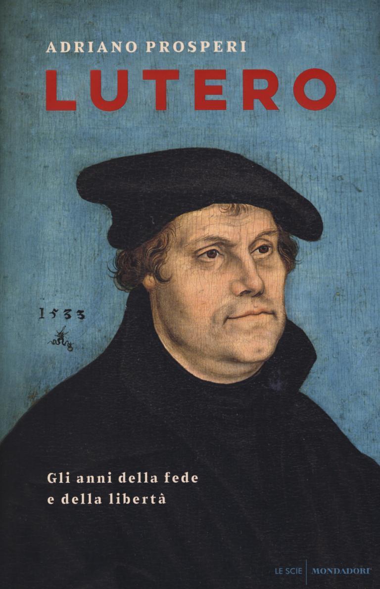 Adriano Prosperi: Lutero