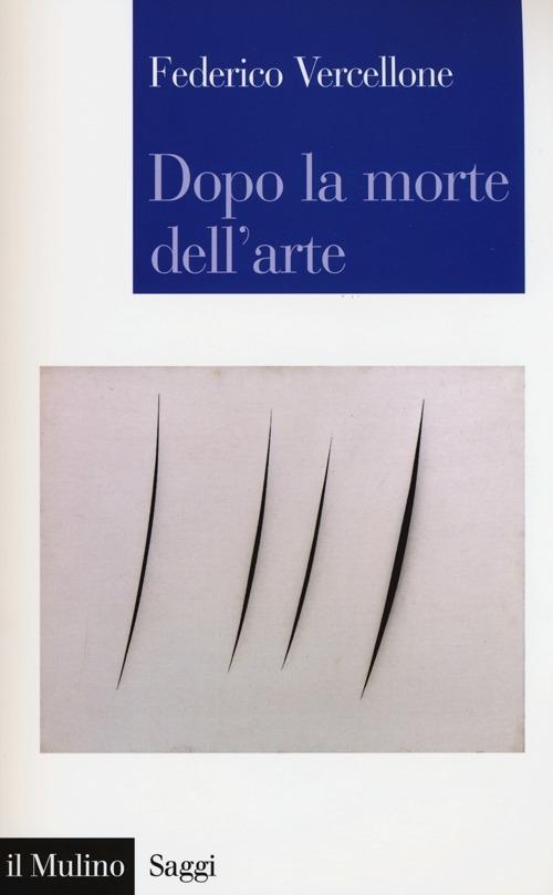 Federico Vercellone: Dopo la morte dell'arte